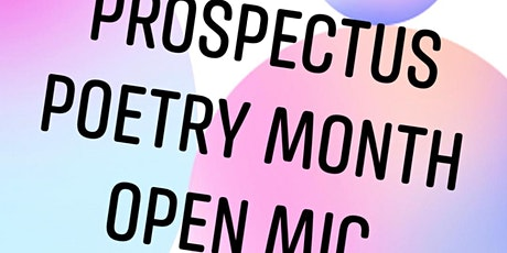 Prospectus Poetry Month Open Mic tickets