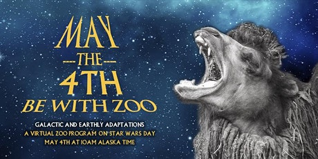 May the 4th be with ZOO: Galactic and Earthly Adaptations tickets