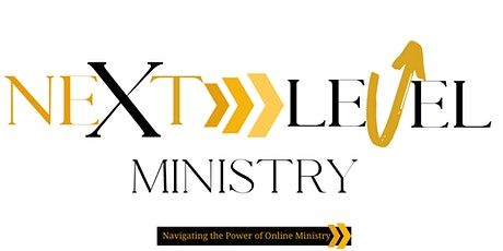 Next Level Ministry: Navigating the Power of Online Ministry tickets