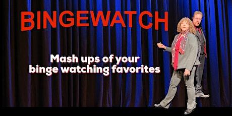 Bingewatch: Mashups of  your binge watching favorites at Pittsburg Fringe tickets