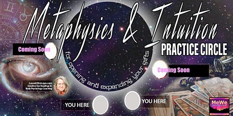 MeWe Metaphysics & Intuition Practice Circle for Opening & Expanding Gifts tickets