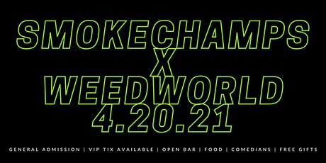 SMOKE CHAMPS SMOKE PALOOZA AFTER PARTY PRIVATE EVENT @ WEED WORLD tickets