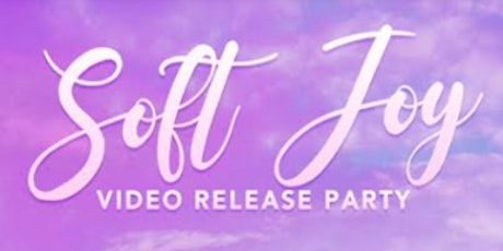 """Virtual Video Launch Party of """"Soft Joy"""" tickets"""