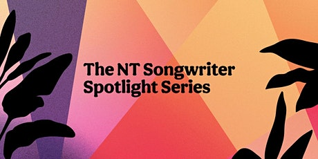 The NT Songwriter Spotlight Series - Show #1 tickets