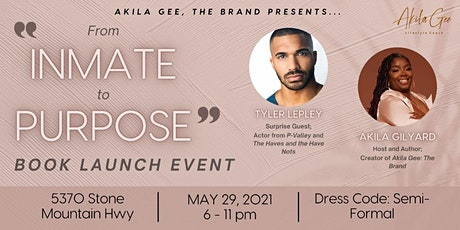 AKILA GEE The Brand Presents: From INMATE to PURPOSE Book Launch tickets