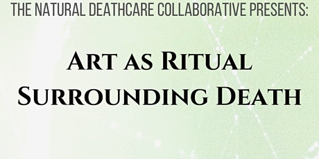 Art as Ritual Surrounding Death - For the Waltham Community tickets