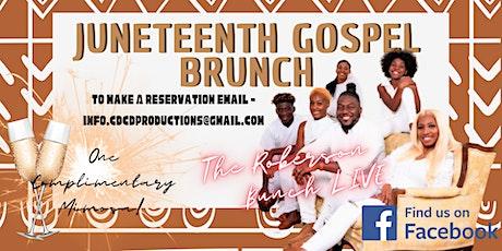 Juneteenth Gospel Brunch - Roberson Bunch LIVE tickets