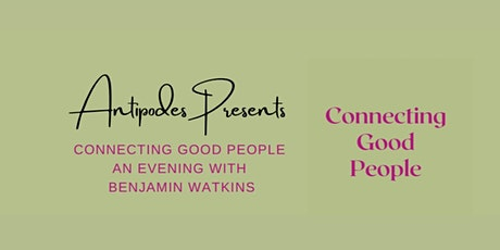 Connecting Good People - An Evening with Benjamin Watkins tickets