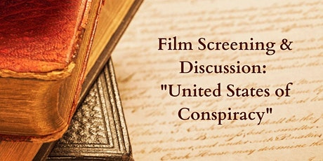"The Civics Project Film Screening: ""United States of Conspiracy"" tickets"