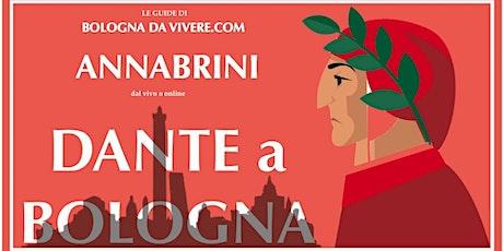 Scoprire Dante tra le strade di Bologna con  Anna Brini biglietti
