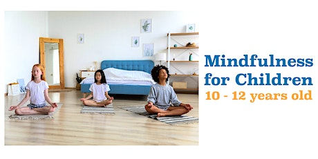 Mindfulness for Children (10-12 years old) tickets