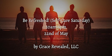 Be Refreshed! (Self-Care Saturday) tickets