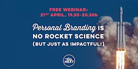 Webinar: Personal Branding is no rocket science - but just as impactful biglietti