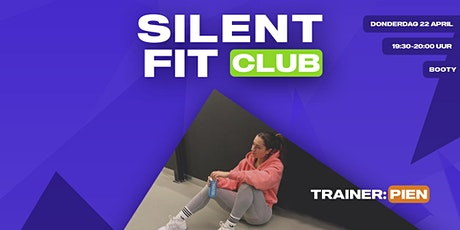 Silent Fit Club | donderdag 22 april (Booty met Pien) tickets