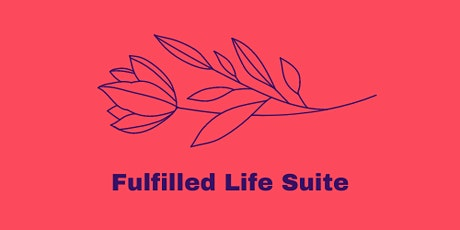 Fulfilled Life Workshop #2 (9am PDT and Midday  EDT) tickets