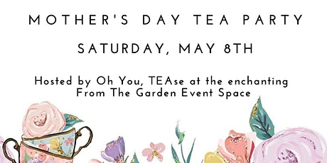 Mother's Day Tea Party by Oh You, TEAse tickets