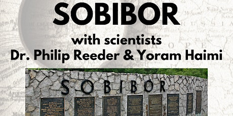 Uncovering the Secrets of Sobibor -with Dr. Philip Reeder and Yoram Haimi tickets