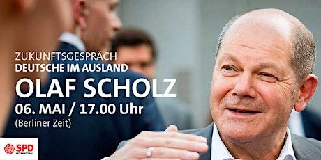 Zukunftsgespräch mit Olaf Scholz für Deutsche im Ausland Tickets