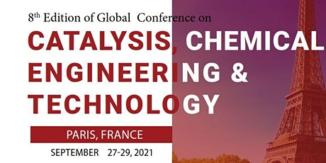 8th Edition of Global Conference on Catalysis, Chemical Engineering & Techn tickets