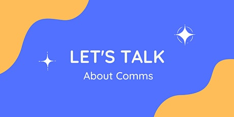 Let's talk about Comms tickets