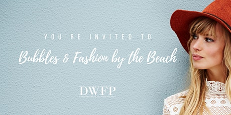 Bubbles and Fashion by the Beach tickets