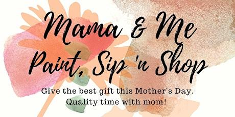 Mama & Me Paint, Sip & Shop tickets