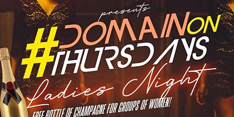 LADIES NIGHT AT DOMAIN LOUNGE tickets