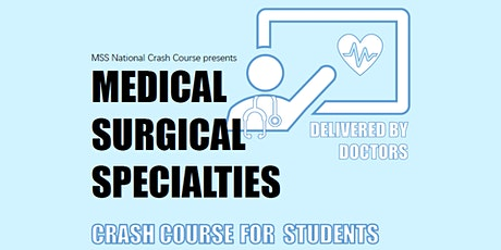 Medical Surgical Specialities Crash Course for Students 2021 Session 4 tickets
