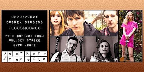 Floodhounds, Unlucky Strike, Soph Jones at Dubrek Studios tickets