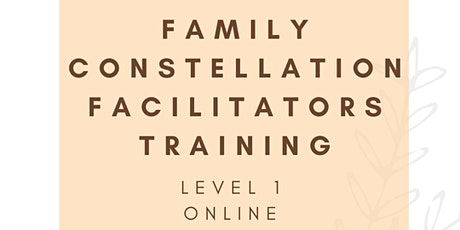 Level 1 -Family Constellation Facilitators Training Online with Ritu Kabra tickets