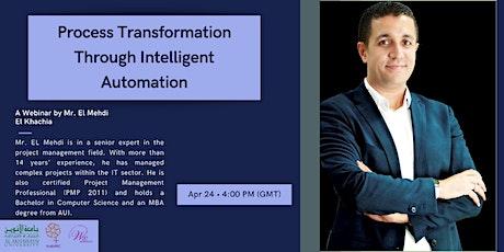 Process Transformation Through Intelligent Automation tickets