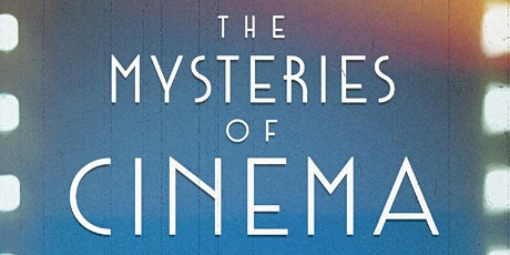 The Mysteries of Cinema: Movies and imagination tickets