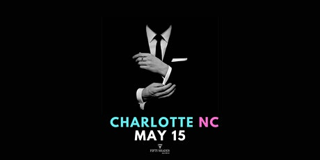 Fifty Shades Live- Charlotte tickets