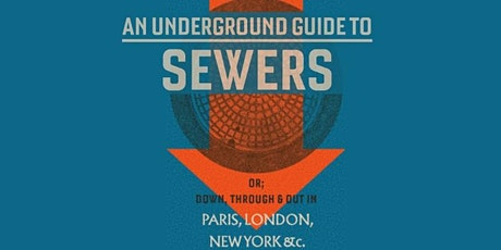 An Underground Guide to Sewers tickets