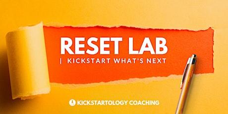 Reset Lab | by Kickstartology Coaching | August 16-20 biglietti