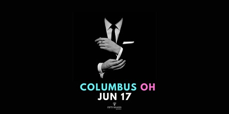 Fifty Shades Live- Columbus tickets