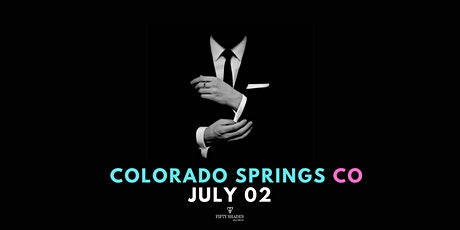 Fifty Shades Live- Colorado Springs tickets