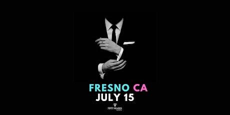 Fifty Shades Live Fresno, CA tickets