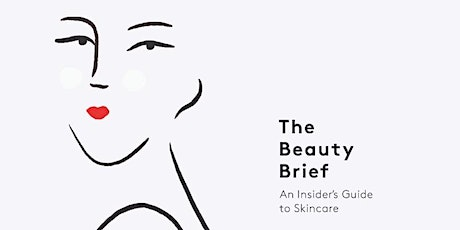 The Beauty Brief: An insider's guide to skincare tickets