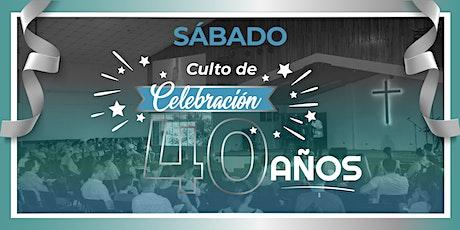Celebración 40 Aniversario Sábado/ 24 Abril / 6:30 pm entradas