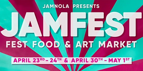 JAMNOLA Presents JAMFEST - Fest Food & Art Market tickets