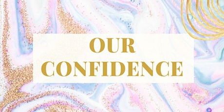 Our Confidence tickets