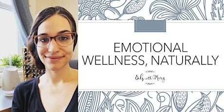 Emotional Wellness, Naturally tickets