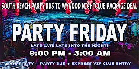 South Beach Party Bus To Wynwood Nightclub - Friday Nights entradas