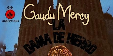 Gaudy Mercy - La Dama de Hierro entradas
