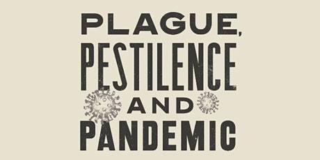 Plague, Pestilence and Pandemic tickets