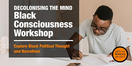 Black Consciousness Workshop: Decolonising the Mind tickets