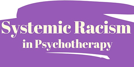 Systemic Racism in Psychotherapy tickets