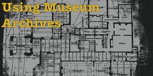Using Museum Archives