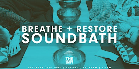 Breathe + Restore w/ The Sound Shift. tickets
